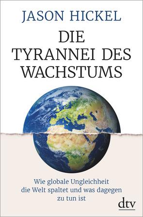 Die Tyrannei des Wachstums von Hickel,  Jason, Petersen,  Karsten, Pfeiffer,  Thomas
