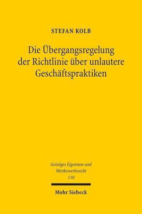 Die Übergangsregelung der Richtlinie über unlautere Geschäftspraktiken von Kolb,  Stefan