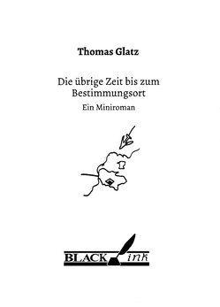 Die übrige Zeit bis zum Bestimmungsort von Glatz,  Thomas
