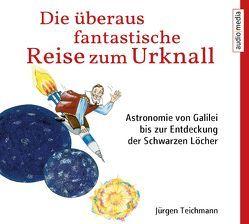 Die überaus fantastische Reise zum Urknall von Krause,  Thomas, Teichmann,  Jürgen, Vollmer,  Jule