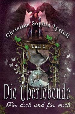 Die Überlebende / Die Überlebende Teil 1 von Tyrrell,  Christine Sophia