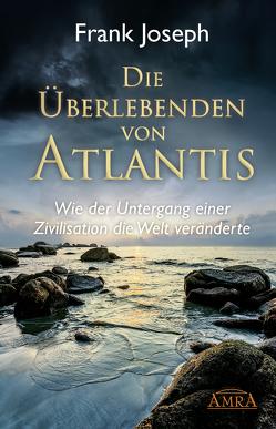 Die Überlebenden von Atlantis von Joseph,  Frank