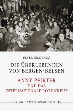 Die Überlebenden von Bergen-Belsen von Selg,  Peter