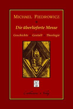 Die überlieferte Messe von Fiedrowicz,  Michael