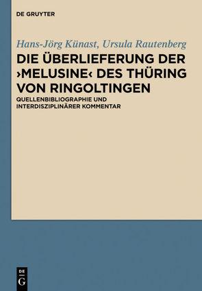Die Überlieferung der ›Melusine‹ des Thüring von Ringoltingen von Behr,  Martin, Habermann,  Mechthild, Künast,  Hans-Jörg, Rautenberg,  Ursula