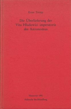 Die Überlieferung der Vita Hludowici imperatoris des Astronomus von Tremp,  Ernst