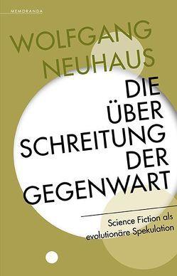 Die Überschreitung der Gegenwart von Neuhaus,  Wolfgang