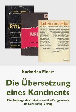 Die Übersetzung eines Kontinents von Einert,  Katharina