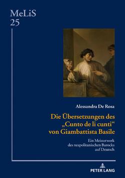Die Übersetzungen des «Cunto de li cunti» von Giambattista Basile von De Rosa,  Alessandra