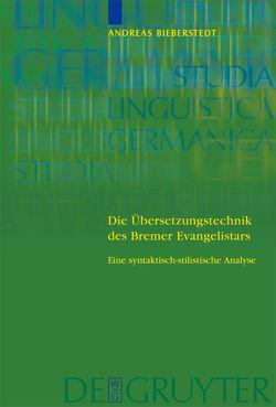 Die Übersetzungstechnik des Bremer Evangelistars von Bieberstedt,  Andreas