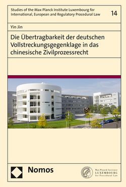 Die Übertragbarkeit der deutschen Vollstreckungsgegenklage in das chinesische Zivilprozessrecht von Jin,  Yin
