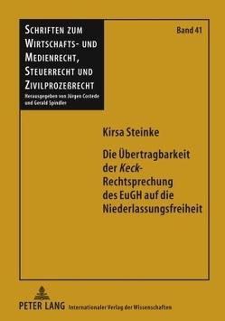 Die Übertragbarkeit der «Keck»-Rechtsprechung des EuGH auf die Niederlassungsfreiheit von Steinke,  Kirsa