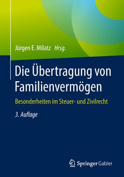 Die Übertragung von Familienvermögen von Milatz,  Jürgen E.