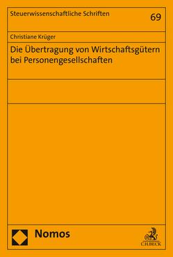 Die Übertragung von Wirtschaftsgütern bei Personengesellschaften von Krüger,  Christiane