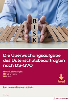 Die Überwachungsaufgabe des Datenschutzbeauftragten nach DS-GVO von Herweg,  Ralf, Müthlein,  Thomas