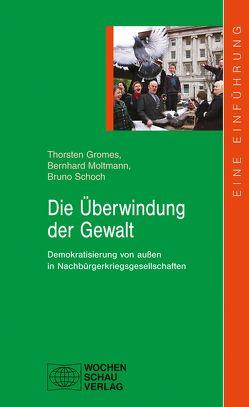 Die Überwindung der Gewalt von Gromes,  Thorsten, Moltmann,  Bernhard, Schoch,  Bruno