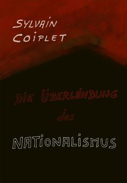 Die Überwindung des Nationalismus von Coiplet,  Sylvain