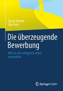 Die überzeugende Bewerbung von Pohl,  Elke, Reulein,  Dunja