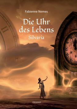 Die Uhr des Lebens von Nemes,  Fabienne
