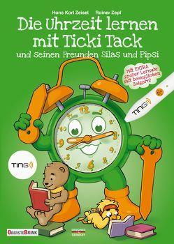 Die Uhrzeit lernen mit Ticki Tack und seinen Freunden Silas und Pipsi von Zeisel,  Hans Karl, Zepf,  Rainer
