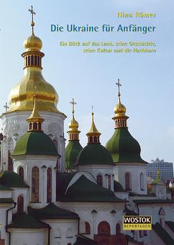 Die Ukraine für Anfänger von Franke,  Peter, Römer,  Nina, Wollenweber,  Britta
