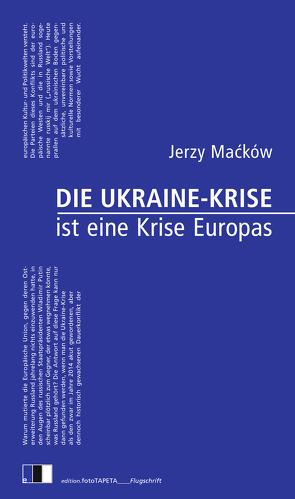 Die Ukraine-Krise ist eine Krise Europas von Macków,  Jerzy