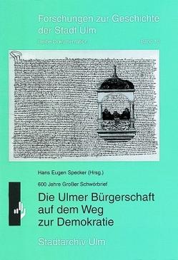 Die Ulmer Bürgerschaft auf dem Weg zur Demokratie von Specker,  Hans E