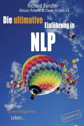 Die ultimative Einführung in NLP von Alessio,  Roberti, Owen,  Fitzpatrick, Richard,  Bandler