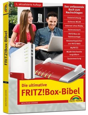 Die ultimative FRITZ!Box Bibel – Das Praxisbuch 3. aktualisierte Auflage – mit vielen Insider Tipps und Tricks – komplett in Farbe von Gieseke,  Wolfram