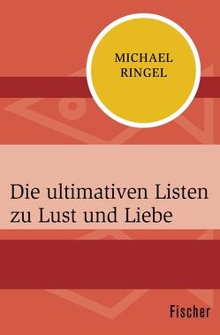 Die ultimativen Listen zu Lust und Liebe von Ringel,  Michael