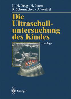 Die Ultraschalluntersuchung des Kindes von Bundscherer,  F., Deeg,  Karl-Heinz, Dudwiesus,  H., Peters,  H., Schumacher,  R., Weitzel,  Dieter, Zeilinger,  G.