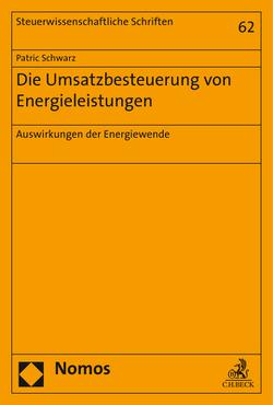 Die Umsatzbesteuerung von Energieleistungen von Schwarz,  Patric