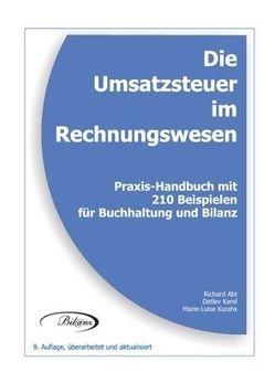 Die Umsatzsteuer im Rechnungswesen von Abt,  Richard, Karel,  Detlev, Kurahs,  Marie-Luise