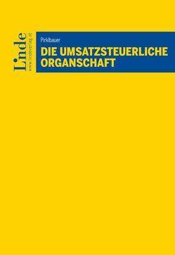 Die umsatzsteuerliche Organschaft von Pirklbauer,  Andreas
