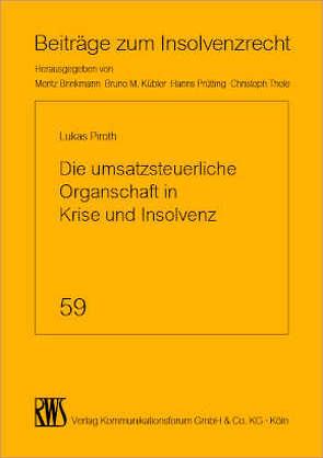 Die umsatzsteuerliche Organschaft in Krise und Insolvenz von Piroth,  Lukas