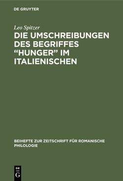 """Die Umschreibungen des Begriffes """"Hunger"""" im Italienischen von Spitzer,  Leo"""