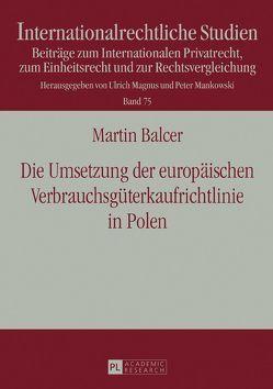 Die Umsetzung der europäischen Verbrauchsgüterkaufrichtlinie in Polen von Balcer,  Martin