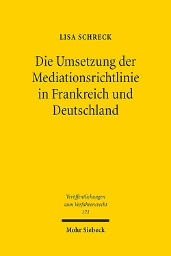 Die Umsetzung der Mediationsrichtlinie in Frankreich und Deutschland von Schreck,  Lisa