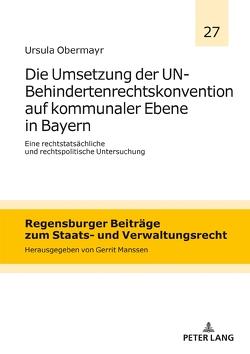 Die Umsetzung der UN-Behindertenrechtskonvention auf kommunaler Ebene in Bayern von Obermayr,  Ursula