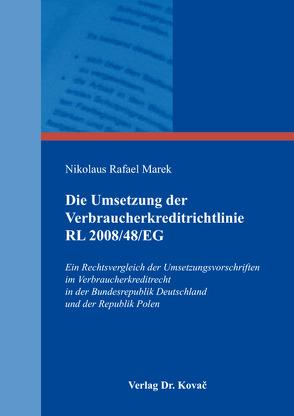 Die Umsetzung der Verbraucherkreditrichtlinie RL 2008/48/EG von Marek,  Nikolaus Rafael