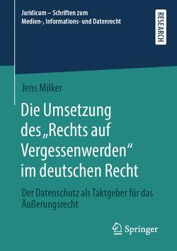 """Die Umsetzung des """"Rechts auf Vergessenwerden"""" im deutschen Recht von Milker,  Jens"""