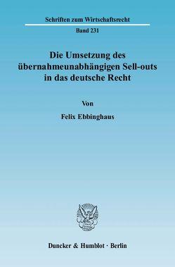 Die Umsetzung des übernahmeunabhängigen Sell-outs in das deutsche Recht. von Ebbinghaus,  Felix