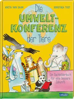 Die Umweltkonferenz der Tiere von Tust,  Dorothea, van Saan,  Anita