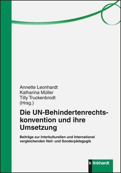 Die UN-Behindertenrechtskonvention und ihre Umsetzung von Leonhardt,  Annette, Müller,  Katharina, Truckenbrodt,  Tilly