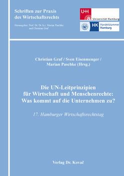 Die UN-Leitprinzipien für Wirtschaft und Menschenrechte: Was kommt auf die Unternehmen zu? von Eisenmenger,  Sven, Graf,  Christian, Paschke,  Marian