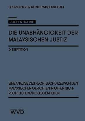 Die Unabhängigkeit der malaysischen Justiz von Hoerth,  Jochen