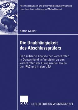 Die Unabhängigkeit des Abschlussprüfers von Böcking,  Prof. Dr. Hans-Joachim, Müller,  Katrin