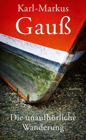 Die unaufhörliche Wanderung von Gauss,  Karl Markus