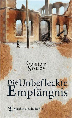 Die Unbefleckte Empfängnis von Jandl,  Andreas, Sievers,  Frank, Soucy,  Gaétan