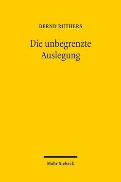 Die unbegrenzte Auslegung von Ruethers,  Bernd